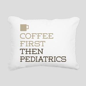 Coffee Then Pediatrics Rectangular Canvas Pillow