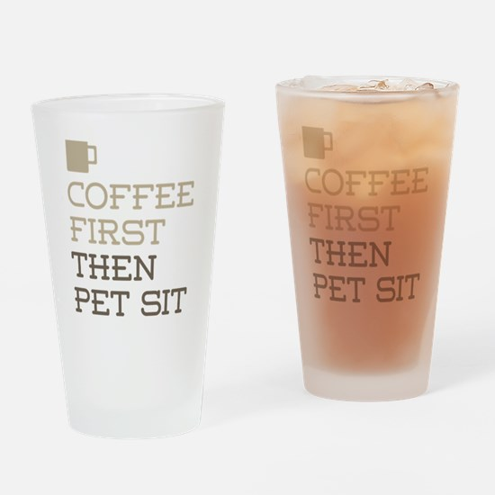Coffee Then Pet Sit Drinking Glass