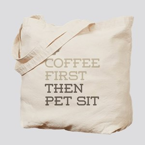 Coffee Then Pet Sit Tote Bag