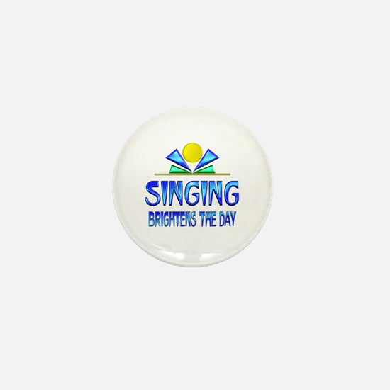 Singing Brightens the Day Mini Button