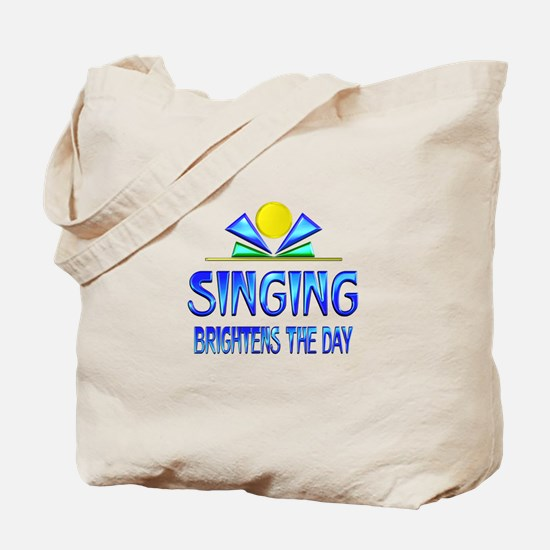 Singing Brightens the Day Tote Bag
