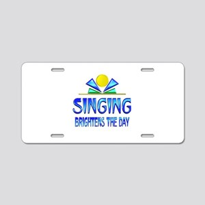 Singing Brightens the Day Aluminum License Plate
