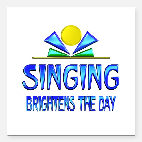 "Singing Brightens the Da Square Car Magnet 3"" x 3"""