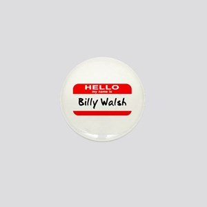 Hello My Name Is Billy Walsh Mini Button
