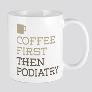 Coffee Then Podiatry Mugs