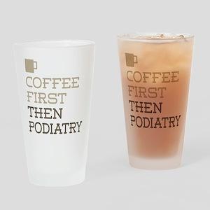Coffee Then Podiatry Drinking Glass
