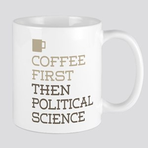 Coffee Then Political Science Mugs