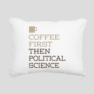 Coffee Then Political Sc Rectangular Canvas Pillow