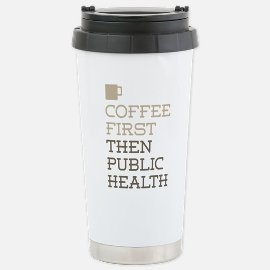 Coffee Then Public Heal Stainless Steel Travel Mug