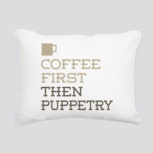 Coffee Then Puppetry Rectangular Canvas Pillow
