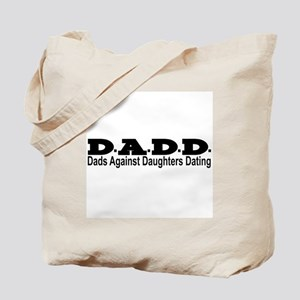 D.A.D.D. DADD - DADS AGAINST DAUGHTERS DA Tote Bag