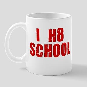 I HATE SCHOOL SHIRT TEE SHIRT Mug