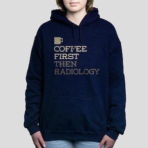 Coffee Then Radiology Women's Hooded Sweatshirt