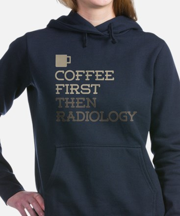Coffee Then Radiology Women's Hooded Sweatshirt