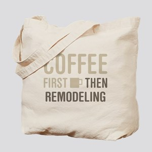 Coffee Then Remodeling Tote Bag