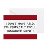 I Don't Have A.D.D. - Shiny Greeting Cards (Pk of