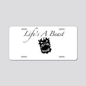 Life's A Beast Aluminum License Plate