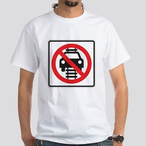 Do Not Stop On Tracks 2 Sign White T-Shirt