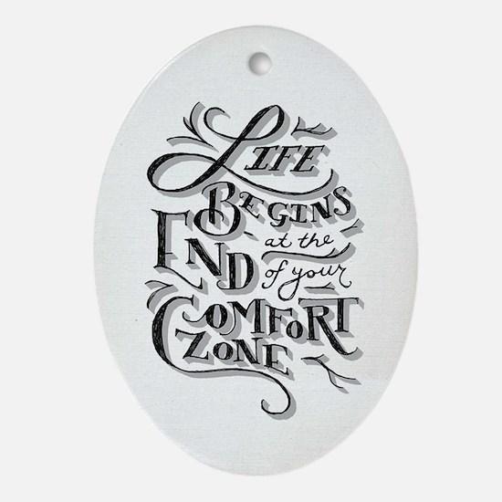 LifeBeginsattheEndofyourComfortZone Oval Ornament
