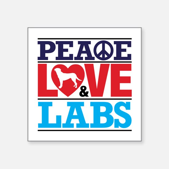 Peace Love And Labs Sticker