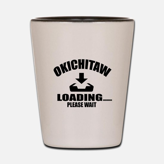 Okichitaw Loading Please Wait Shot Glass