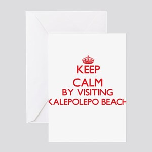 Keep calm by visiting Kalepolepo Be Greeting Cards