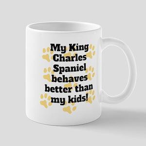 My King Charles Spaniel Behaves Better Mugs