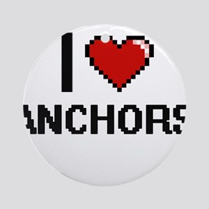 I Love Anchors Digitial Design Ornament (Round)