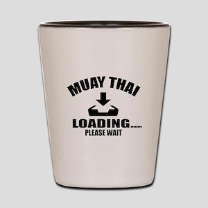 Muay Thai Loading Please Wait Shot Glass
