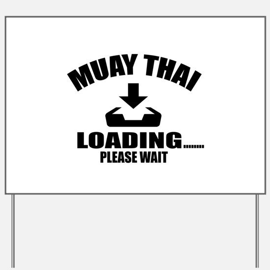Muay Thai Loading Please Wait Yard Sign