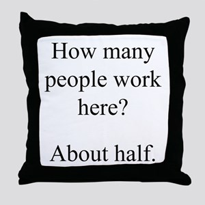 """...people work here?"" Throw Pillow"