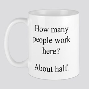 """...people work here?"" Mug"