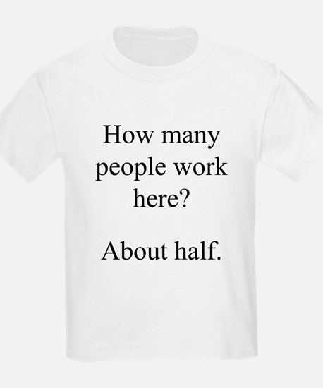 """...people work here?"" Kids T-Shirt"