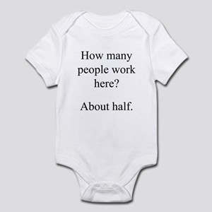 """...people work here?"" Infant Bodysuit"
