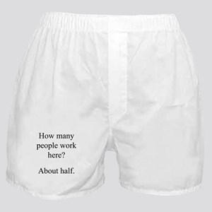 """...people work here?"" Boxer Shorts"