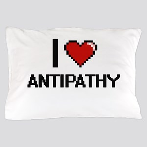 I Love Antipathy Digitial Design Pillow Case