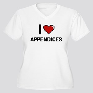 I Love Appendices Digitial Desig Plus Size T-Shirt