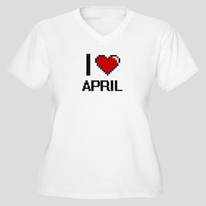 I Love April Digitial Design Plus Size T-Shirt