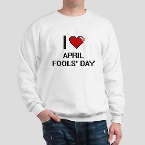 I Love April Fools' Day Digitial Design Sweatshirt