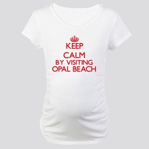 Keep calm by visiting Opal Beach Maternity T-Shirt