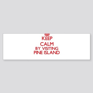 Keep calm by visiting Pine Island F Bumper Sticker