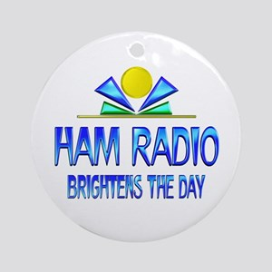 Ham Radio Brightens the Day Ornament (Round)