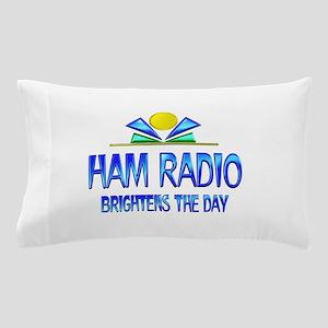 Ham Radio Brightens the Day Pillow Case