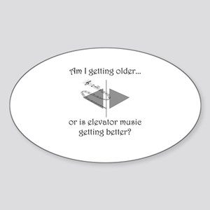 AM I GETTING OLDER OR IS ELEVATOR M Sticker (Oval)