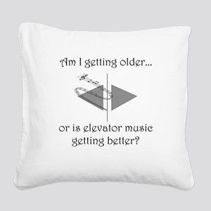 AM I GETTING OLDER OR IS ELEV Square Canvas Pillow