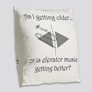 AM I GETTING OLDER OR IS ELEVA Burlap Throw Pillow