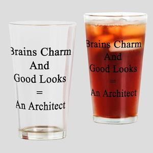 Brains Charm And Good Looks = An Ar Drinking Glass
