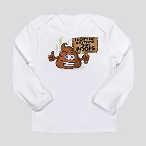 I Don't Eat Anything that Poop Long Sleeve T-Shirt