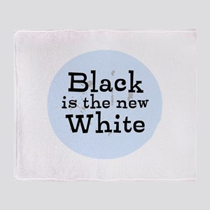 Black is the new White Throw Blanket