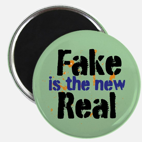 Fake is the new Real Magnets